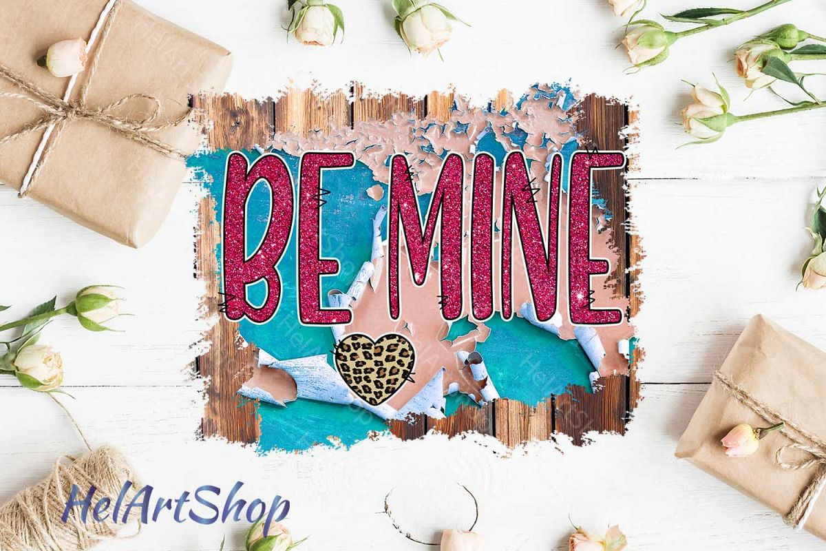Be mine png, Valentines day Sublimation png, Digital Downloa example image 1
