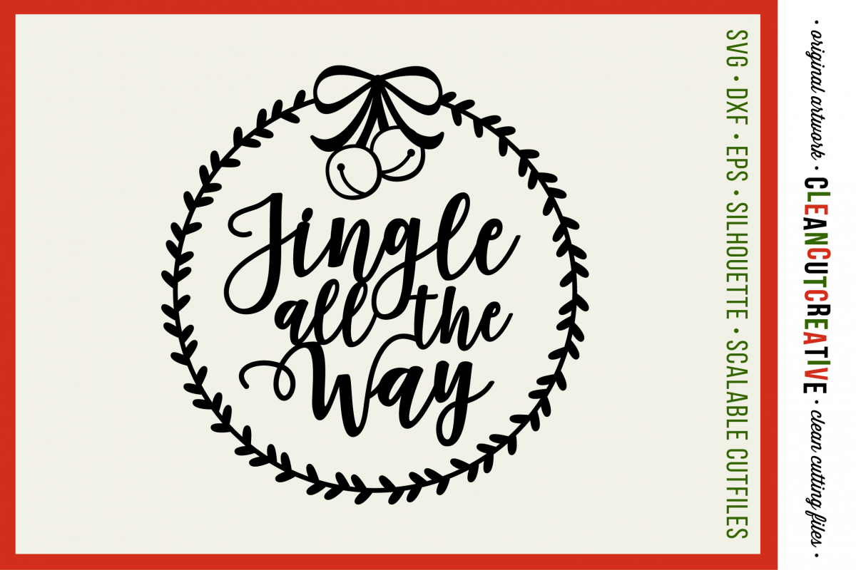 Jingle all the Way with wreath Christmas design- SVG DXF EPSPNG - Cricut & Silhouette - clean cutting files example image 1