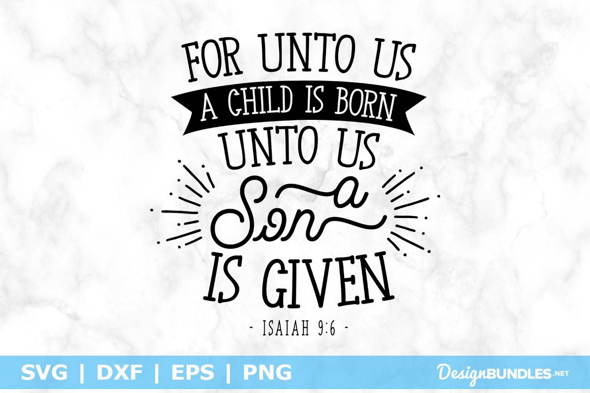 For Onto Us A Child Is Born SVG File example image 1