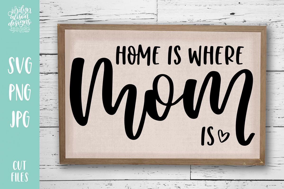 Home Is Where Mom Is, Hand Lettered SVG Cut File example image 1