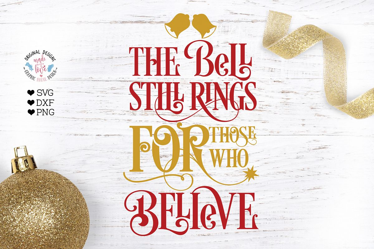 The Bell Still Rings For Those Who Believe - Christmas SVG example image 1