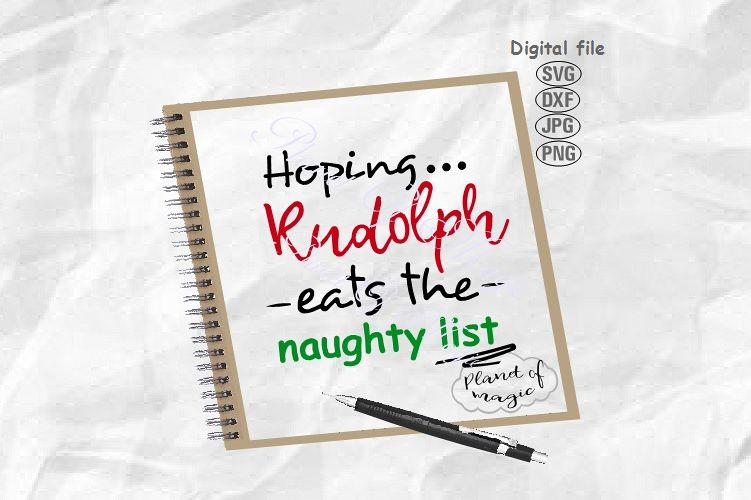 Hoping Rudolph Eats The Naughty List Svg, Christmas Svg example image 1