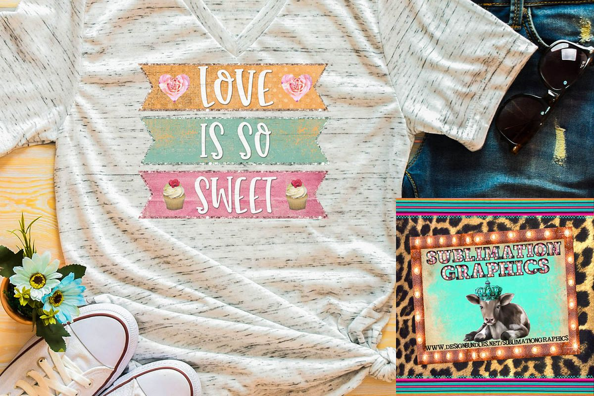 Love Is So Sweet Sublimation Digital Download example image 1