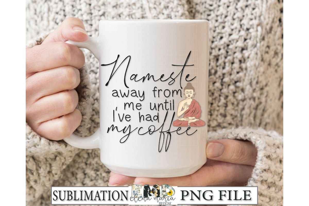 Namaste Humor Coffee Sublimation Transfer PNG Clipart example image 1
