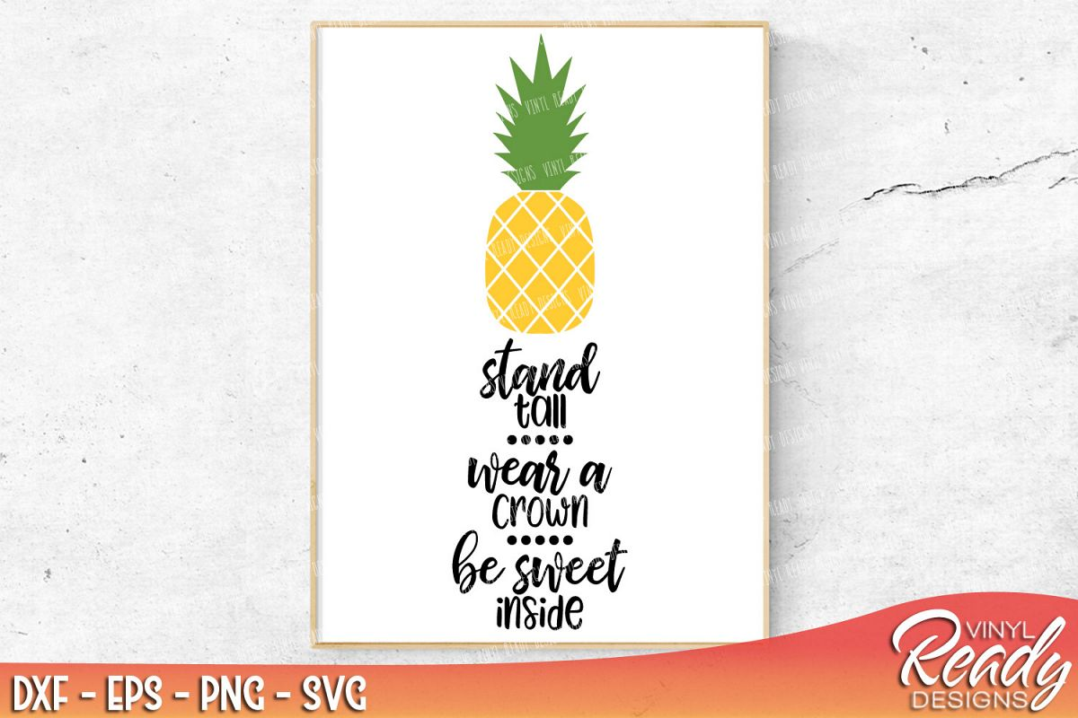 Pineapple Stand Tall Wear A Crown Be Sweet Inside