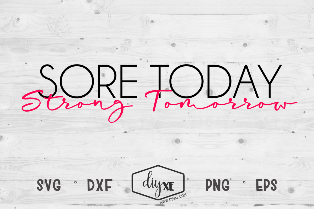 Sore Today Strong Tomorrow example image 1