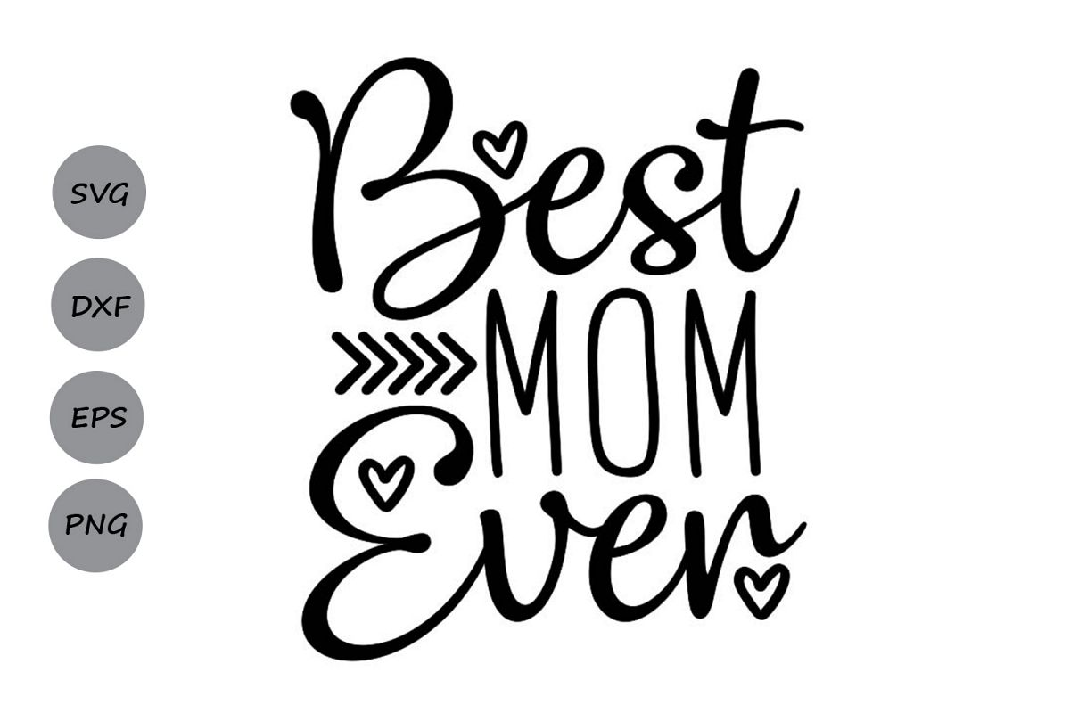 Best Mom Ever Svg, Mother's Day Svg, Mom Svg, Mom Life Svg. example image 1