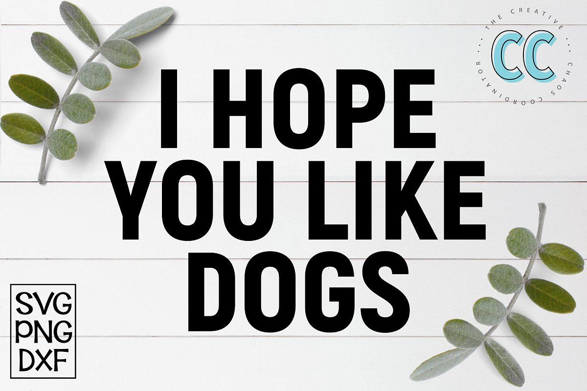 I Hope You Like Dogs example image 1