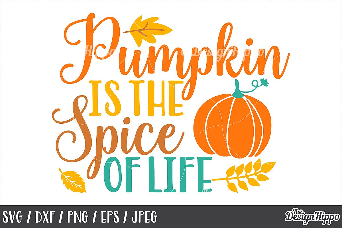 Pumpkin Is The Spice Of Life SVG, DXF, PNG, JPEG, Cut Files example image 1