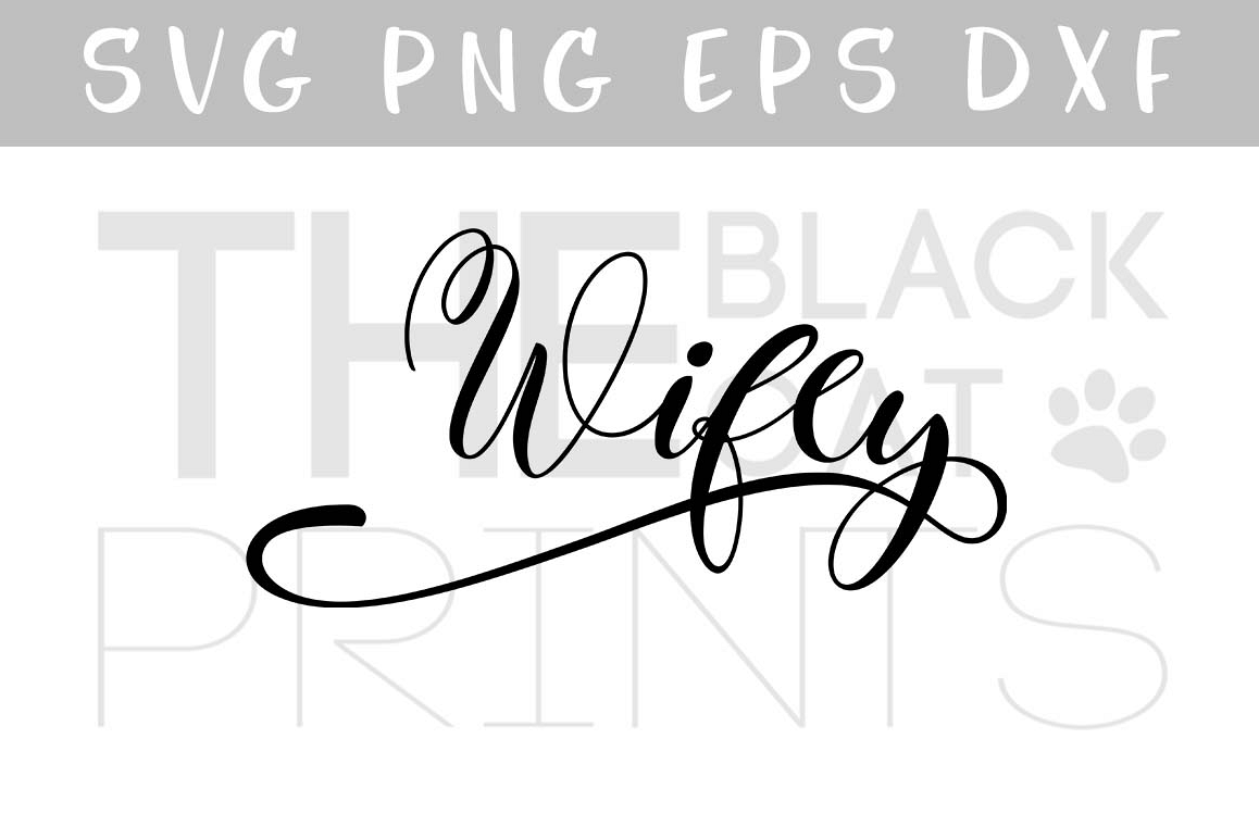 Wifey SVG PNG EPS DXF, Wife to be svg, Wedding svg example image 1