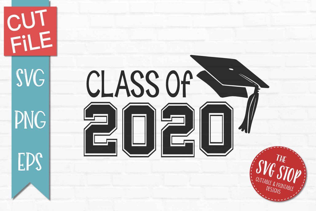 2020 Graduation Images.Class Of 2020 Graduation Svg Png Eps