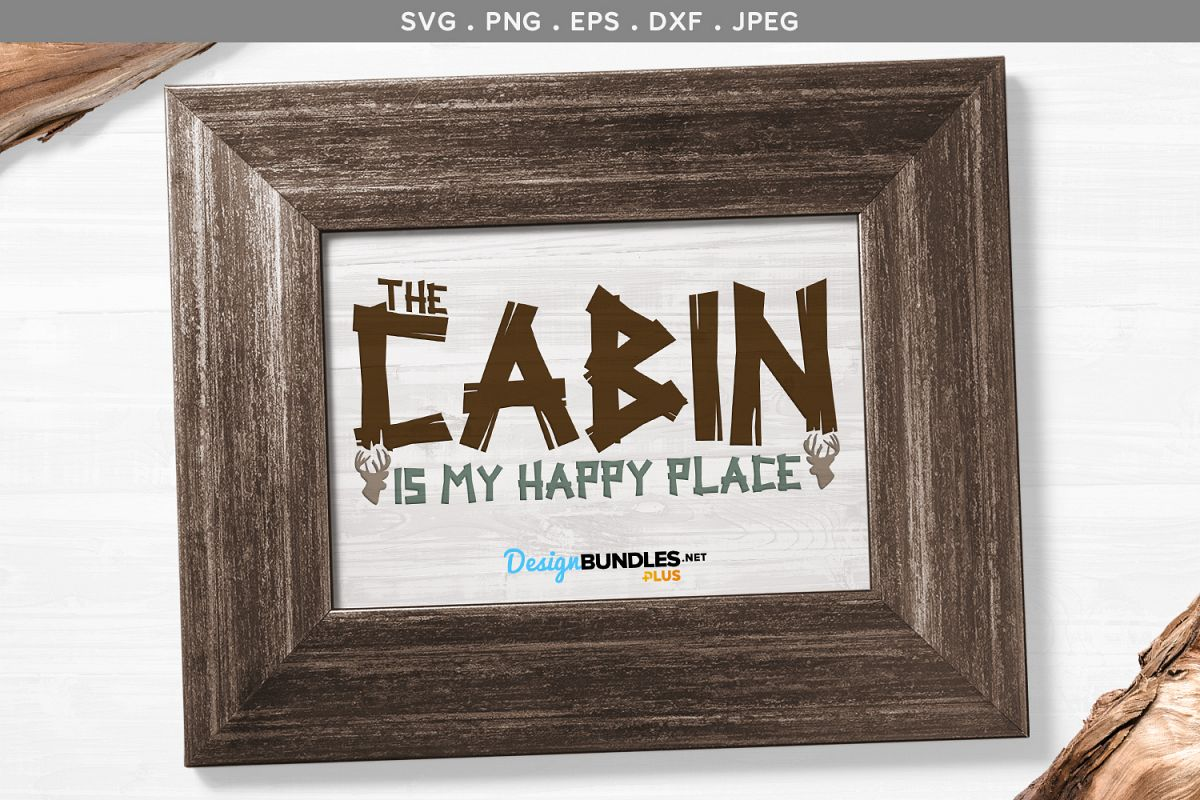 The Cabin is my Happy Place - svg & printable example image 1