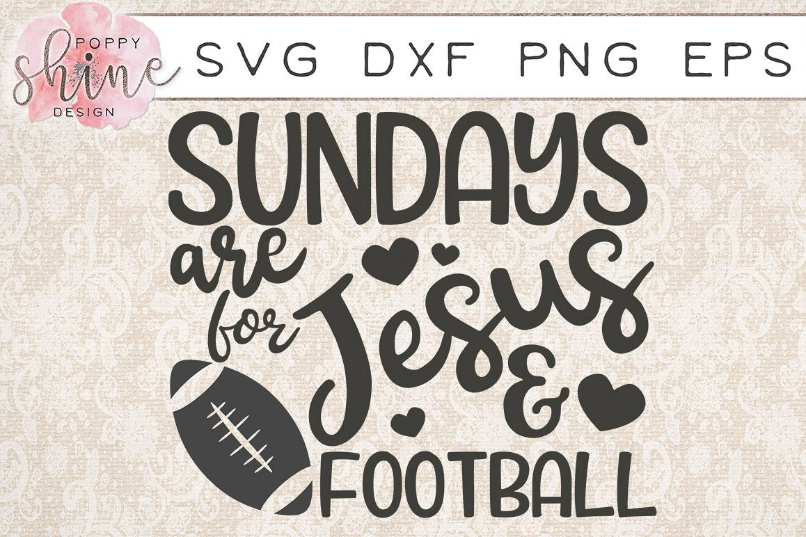 Sundays Are For Jesus & Football SVG PNG EPS DXF Cutting Files example image 1