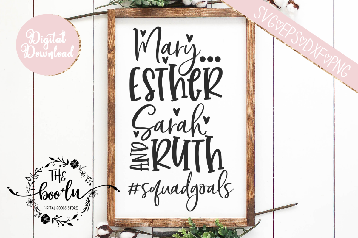 Mary Esther Sarah Ruth #squadgoals SVG EPS DXF PNG Bible example image 1