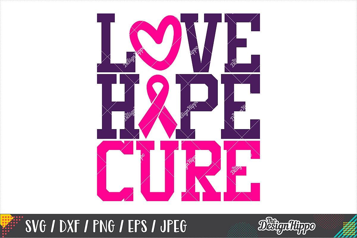 Love Hope Cure, Breast Cancer Inspirational Quote SVG PNG example image 1