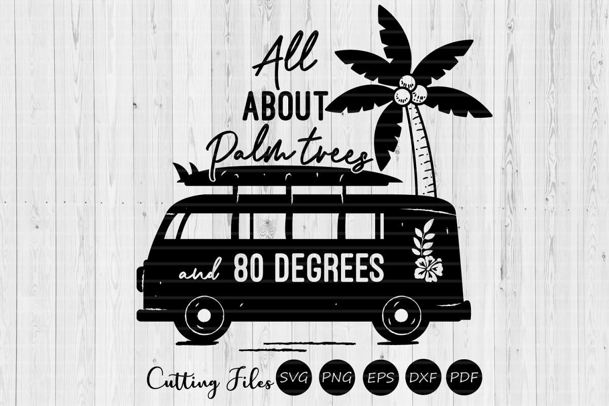 Palm trees and 80 degrees  SVG Cut file   Summer   Cricut   example image 1