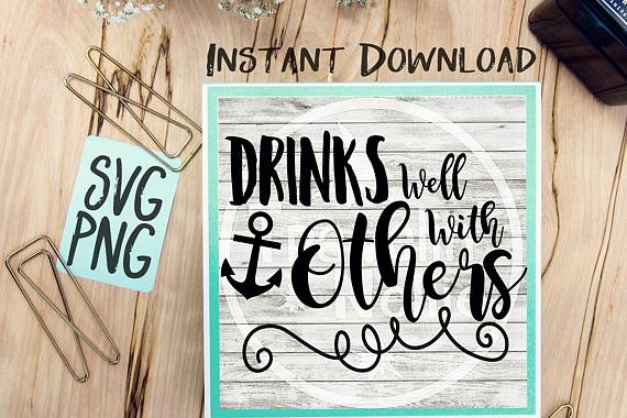 Drinks Well With Others SVG Image Design for Vinyl Cutters Print DIY Shirt Design Cruise Vacation Anchor Brother Cricut Cameo Cutout example image 1