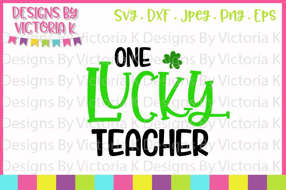 St Patrick's Day, One lucky teacher, SVG, DXF, PNG example image 1