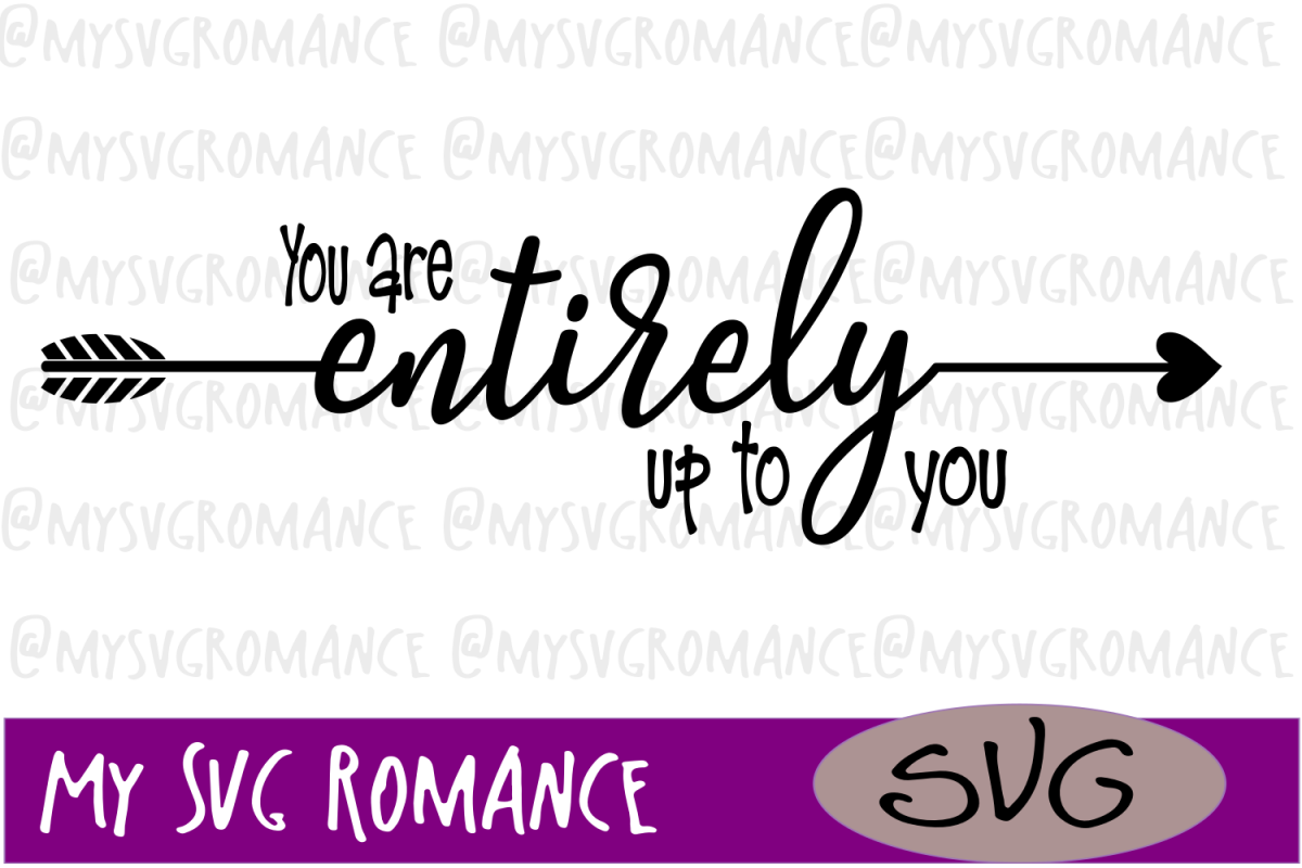 You Are Entirely Up To You - SVG example image 1