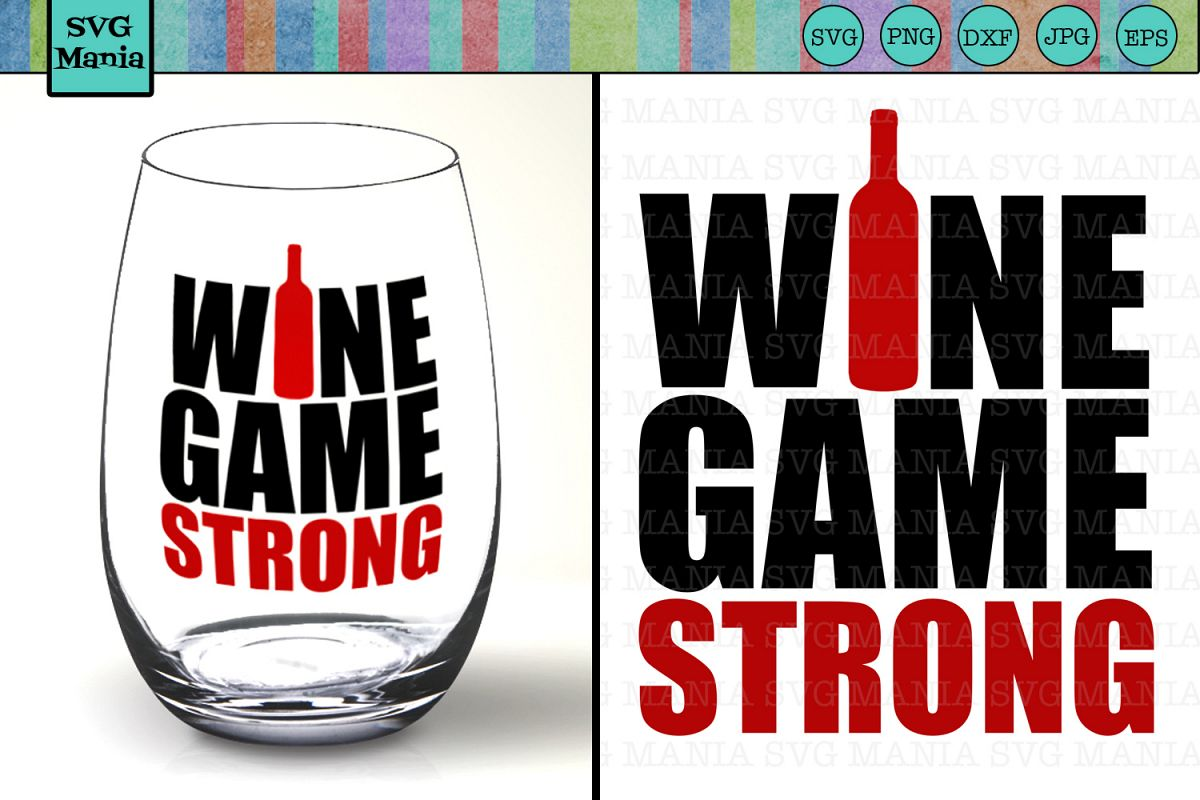 Wine Game Strong Funny Wine Glass SVG File, Wine Saying SVG example image 1