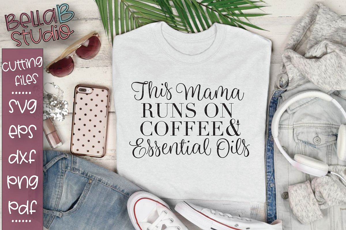 Essential Oils SVG, This Mama Runs On Coffee and Oils SVG example image 1