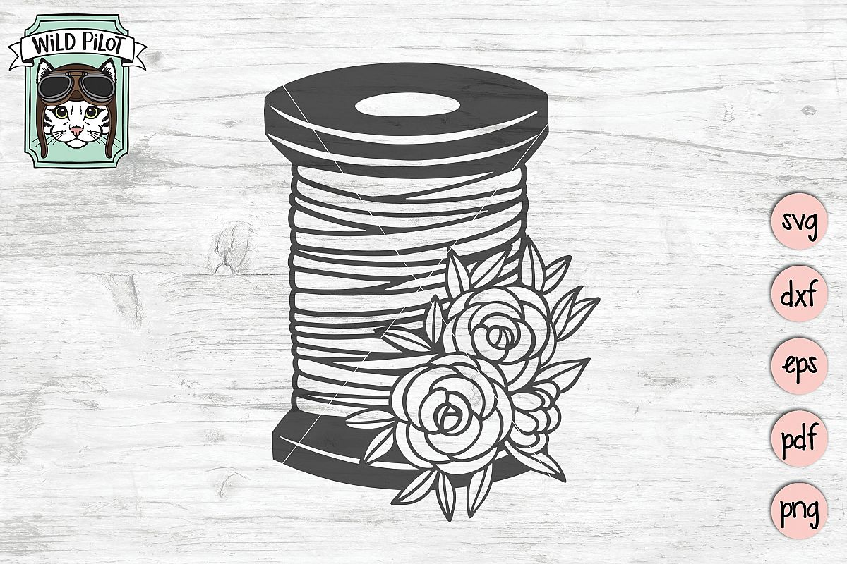 Sewing SVG, Spool of Thread cut file, flowers, craft svg example image 1