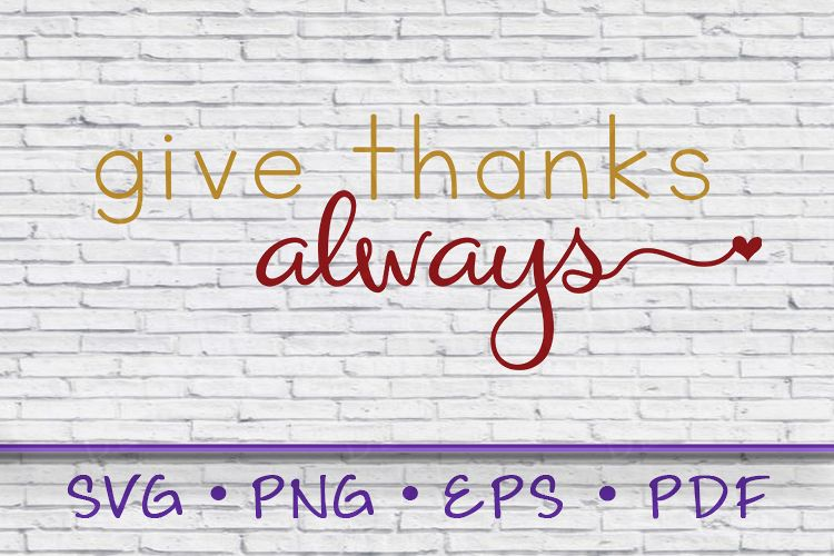 give thanks always, give thanks always svg, thanksgiving svg example image 1