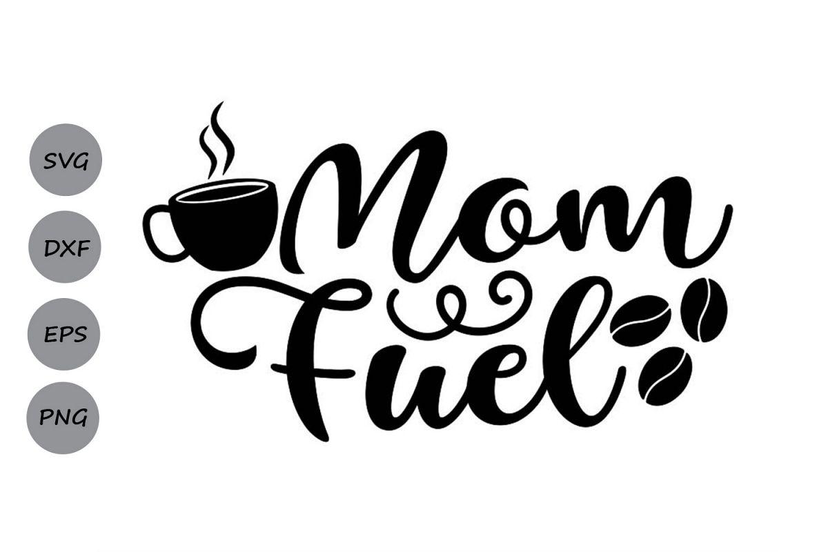 Mom Fuel Svg, Mom Life Svg, Mother's Day Svg, Mom Svg. example image 1