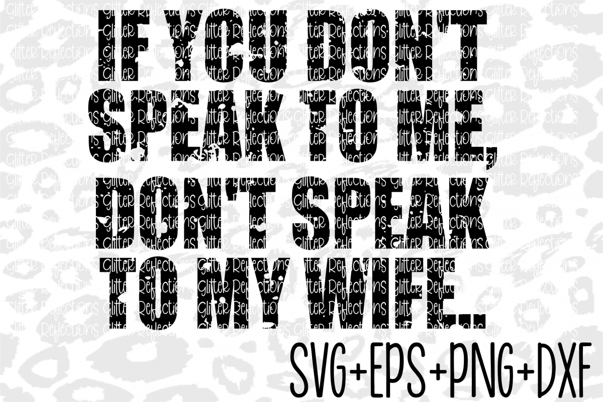 Distressed Svg- Don't Speak to my Wife- Svg example image 1