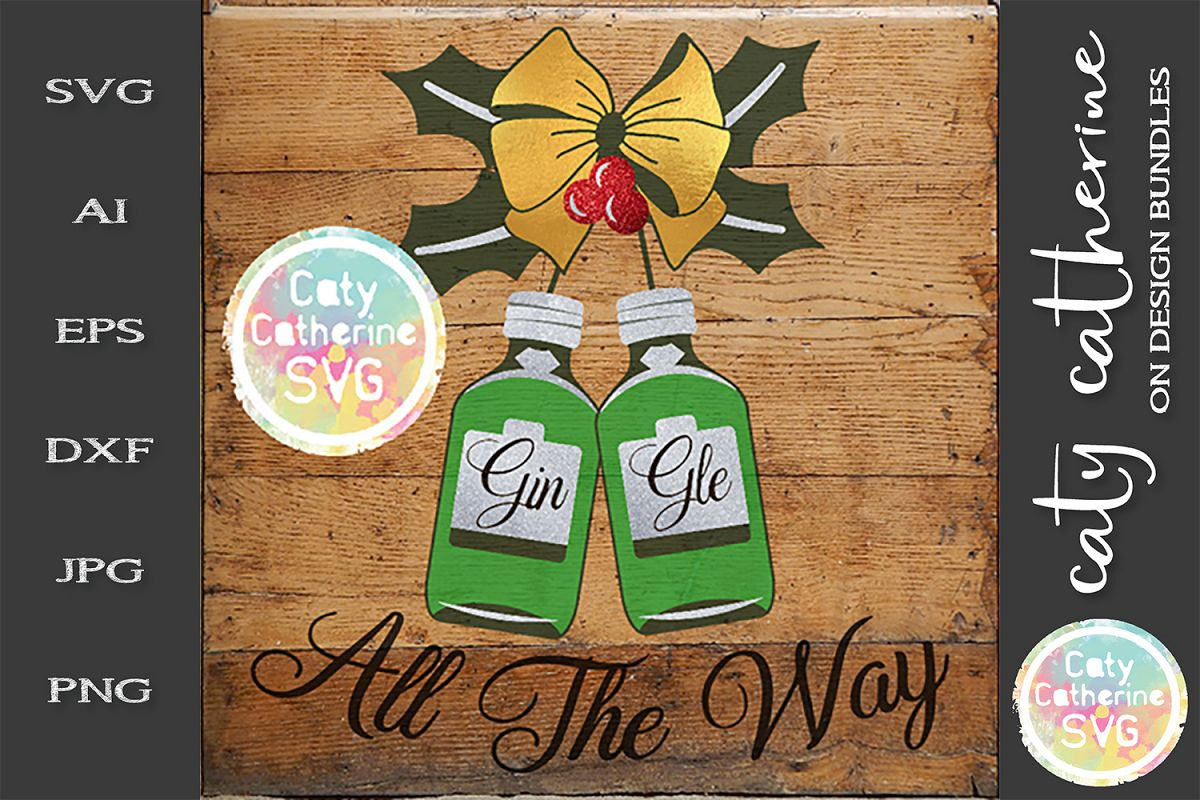 Gin-gle All The Way Jingle Gin Bottle Holly SVG Cut File example image 1