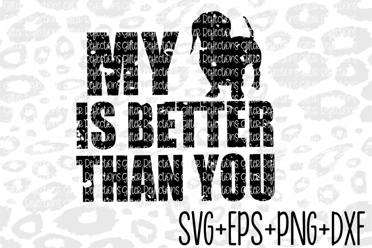 Distressed Svg- My Daschund is better than you- Svg- example image 1