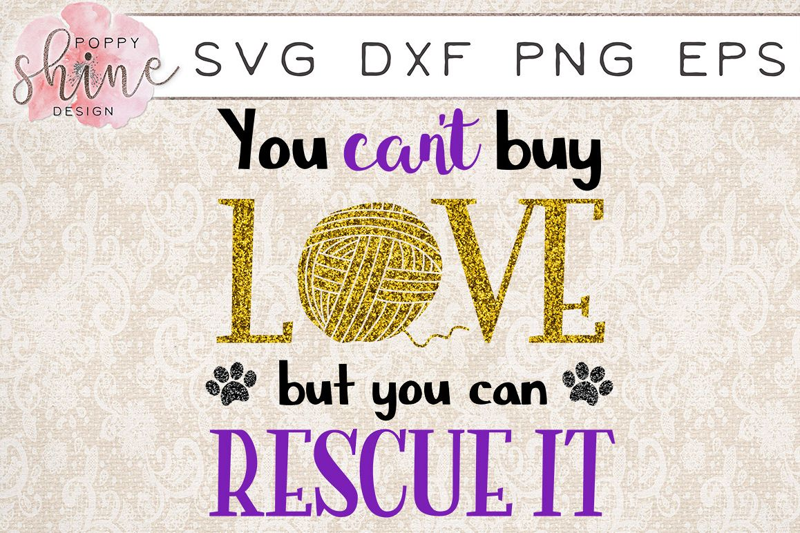 You Can't Buy Love But You Can Rescue It Yarn Ball SVG PNG EPS DXF Cutting Files example image 1