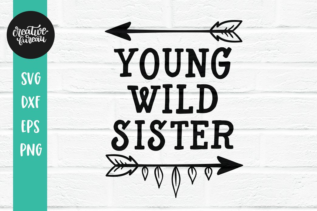 Young Wild Sister SVG DXF, Wild Family SVG Cutting Files example image 1