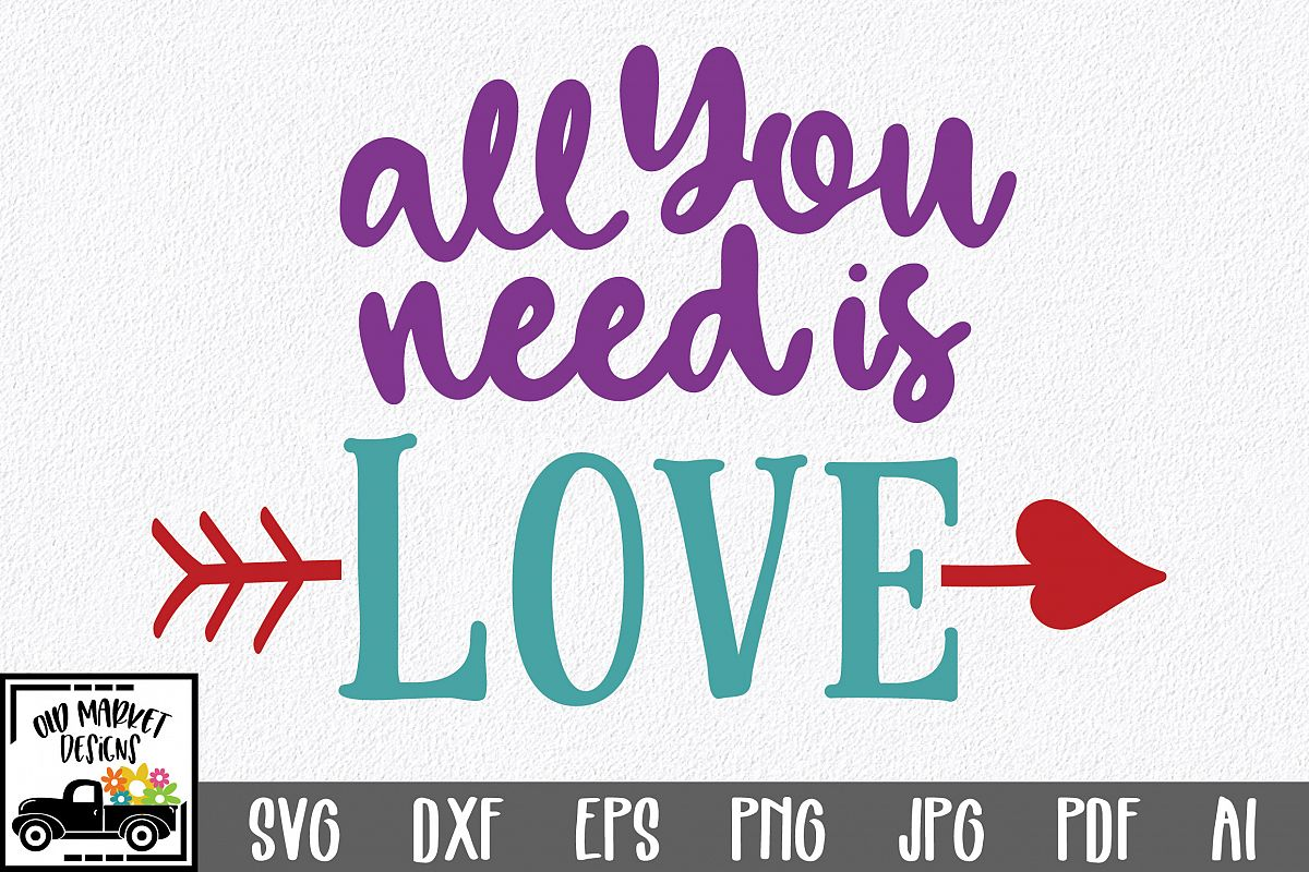 Download All You Need is Love SVG Cut File - Valentine SVG EPS DXF ...