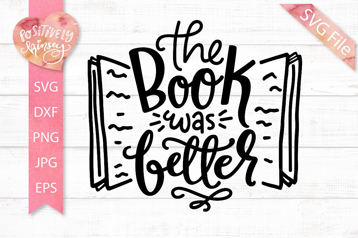 The Book was Better SVG DXF PNG EPS, Reading SVG Book Lovers example image 1
