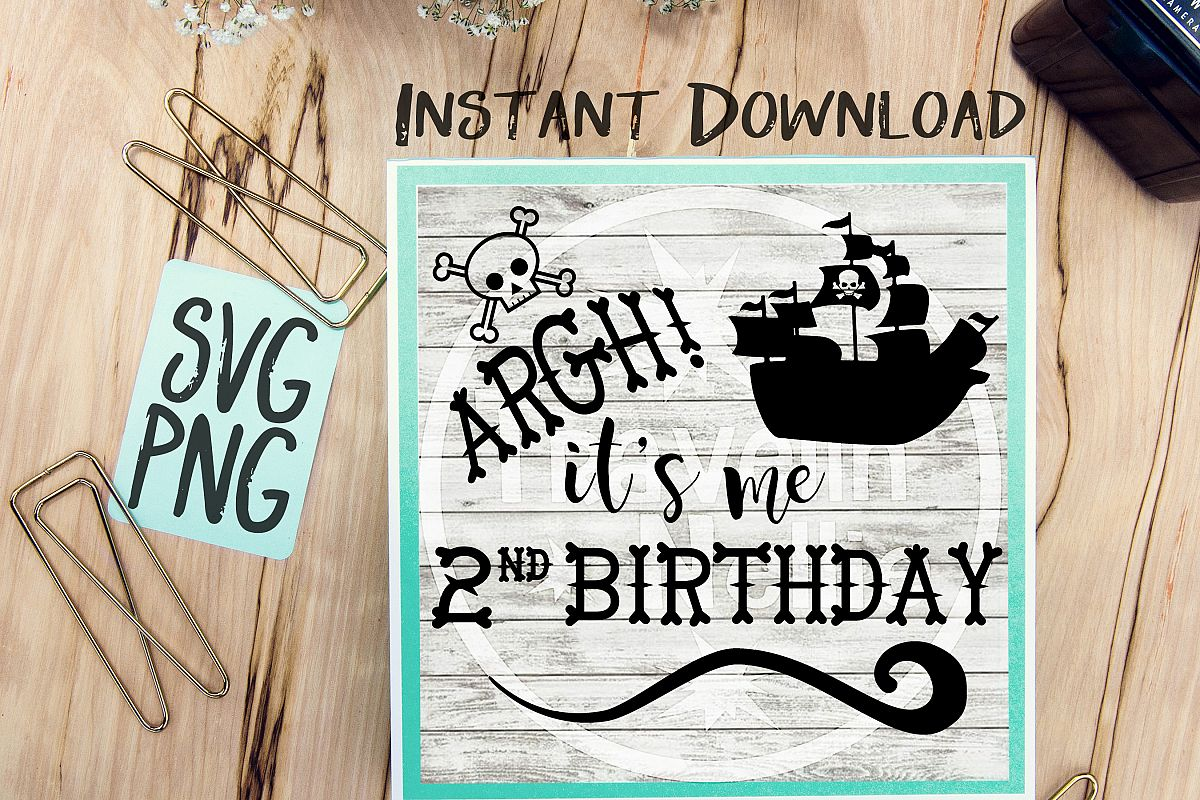 Pirate SVG, It's me 2nd Birthday SVG, Second Birthday svg, Pirate Ship svg, Pirate Theme svg, Two Year Old svg, Vector File, Svg for Cricut example image 1