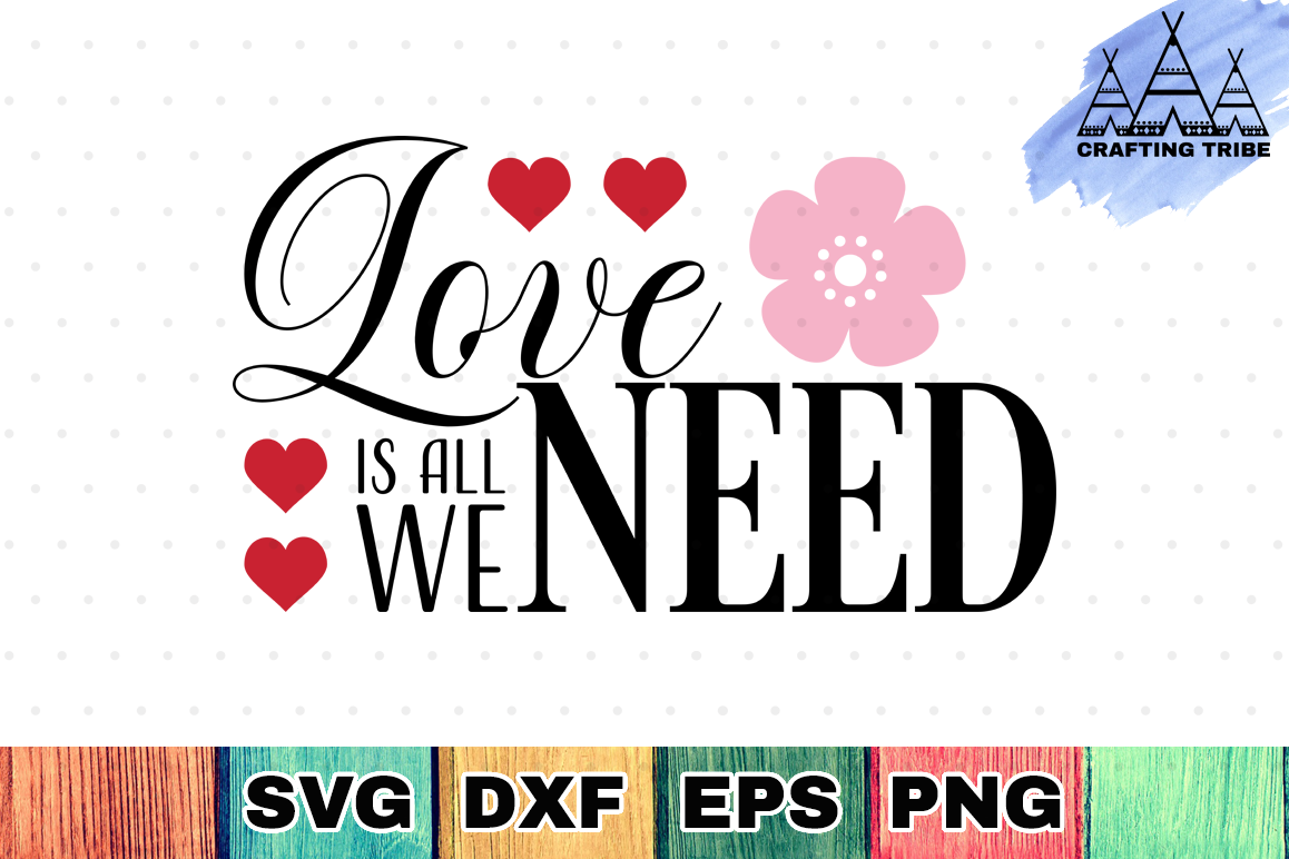 Love Is All We Need - Valentine SVG Cut File example image 1