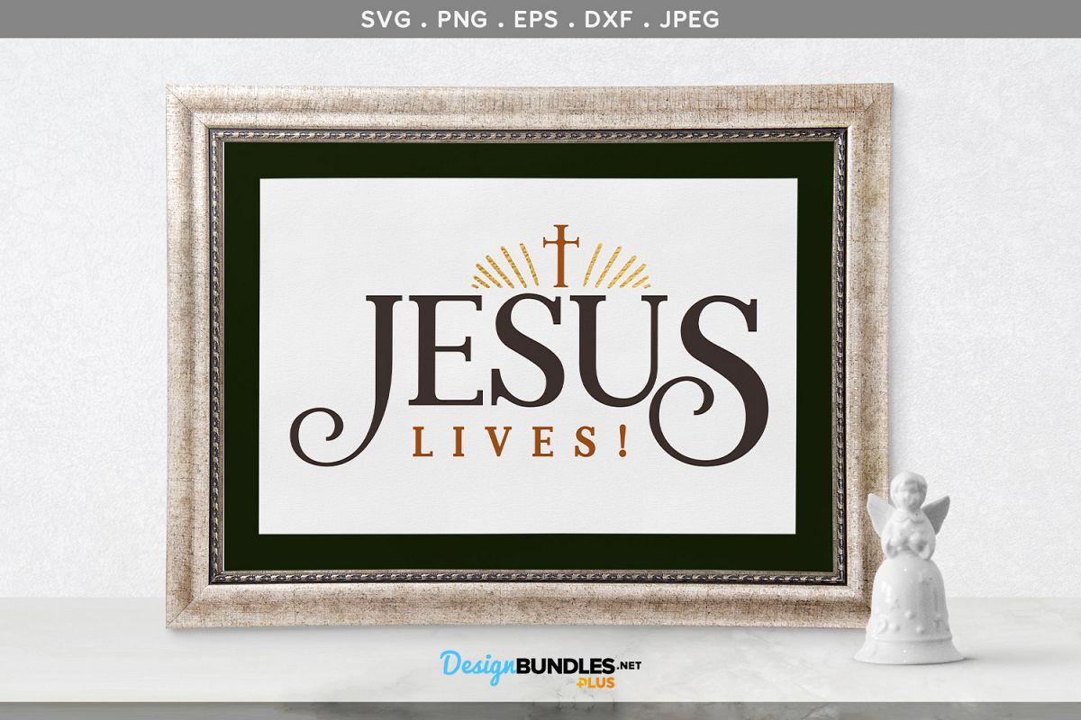Jesus Lives! - svg cut file & printable example image 1
