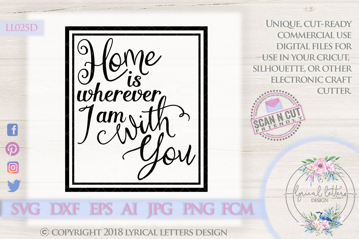 Home Is Wherever I Am With You SVG DXF Cut File LL025D example image 1