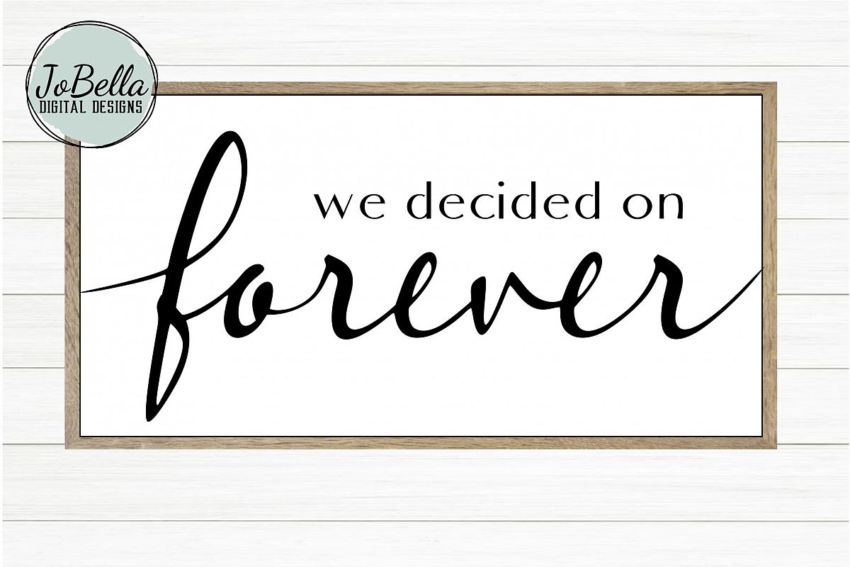 We Decided on Forever SVG and Printable Farmhouse Design example image 1