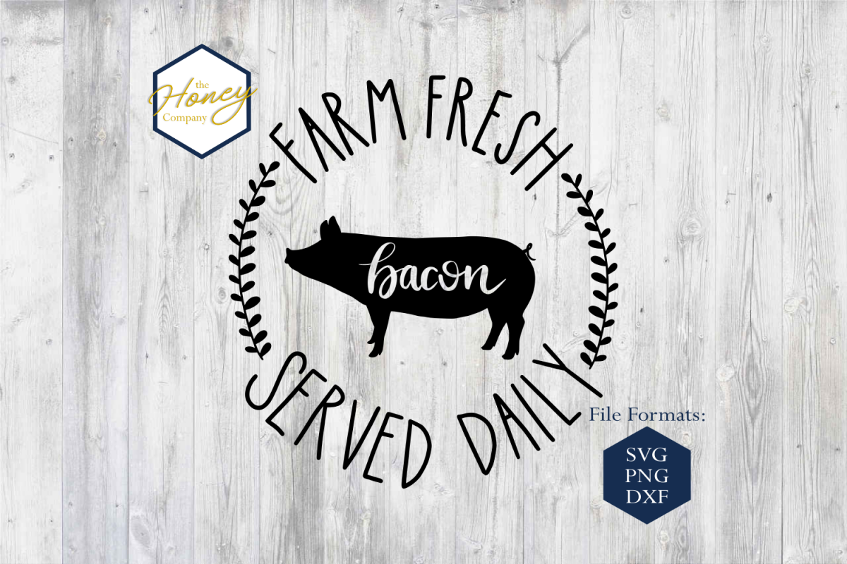 Farm Fresh SVG PNG DXF Signs Hand Lettered Bacon Pig file example image 1