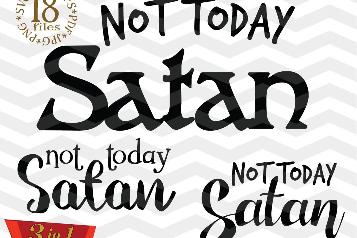 Not today Satan SVG file - Not Today Satan SVG Cutting File example image 1