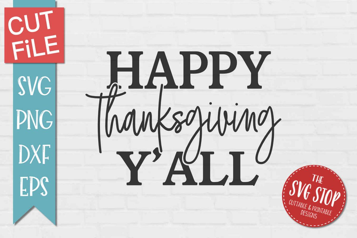 Happy Thanksgiving Yall >> Happy Thanksgiving Yall Svg Png Dxf Eps
