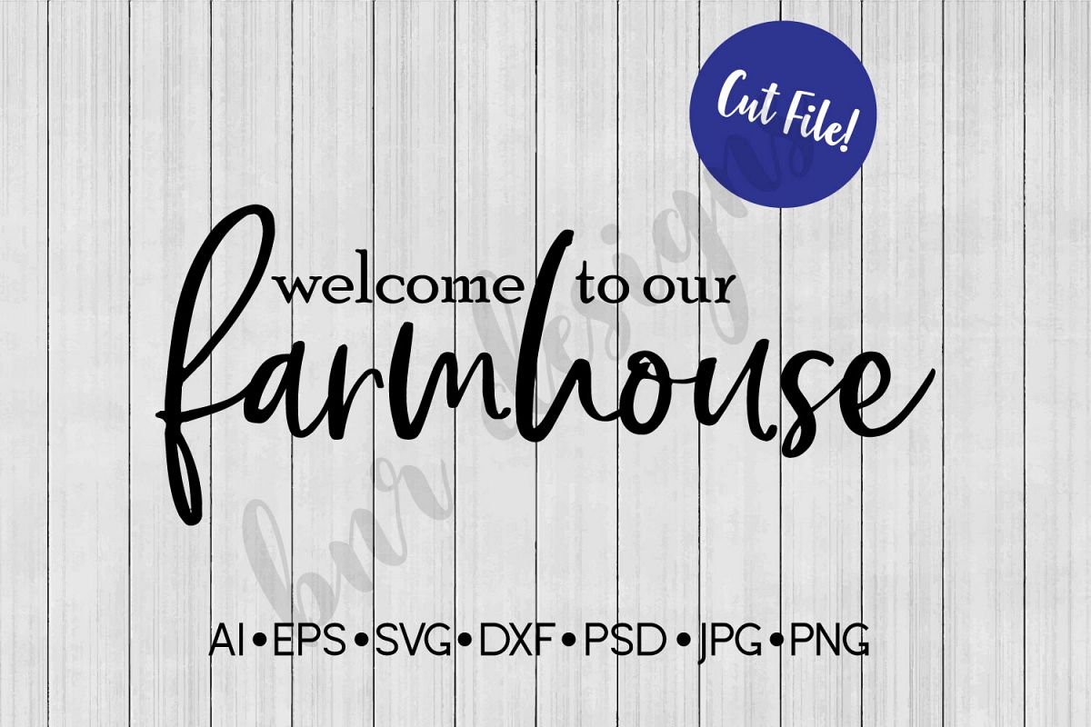 Welcome SVG, Farmhouse SVG, DXF File, Cut File example image 1