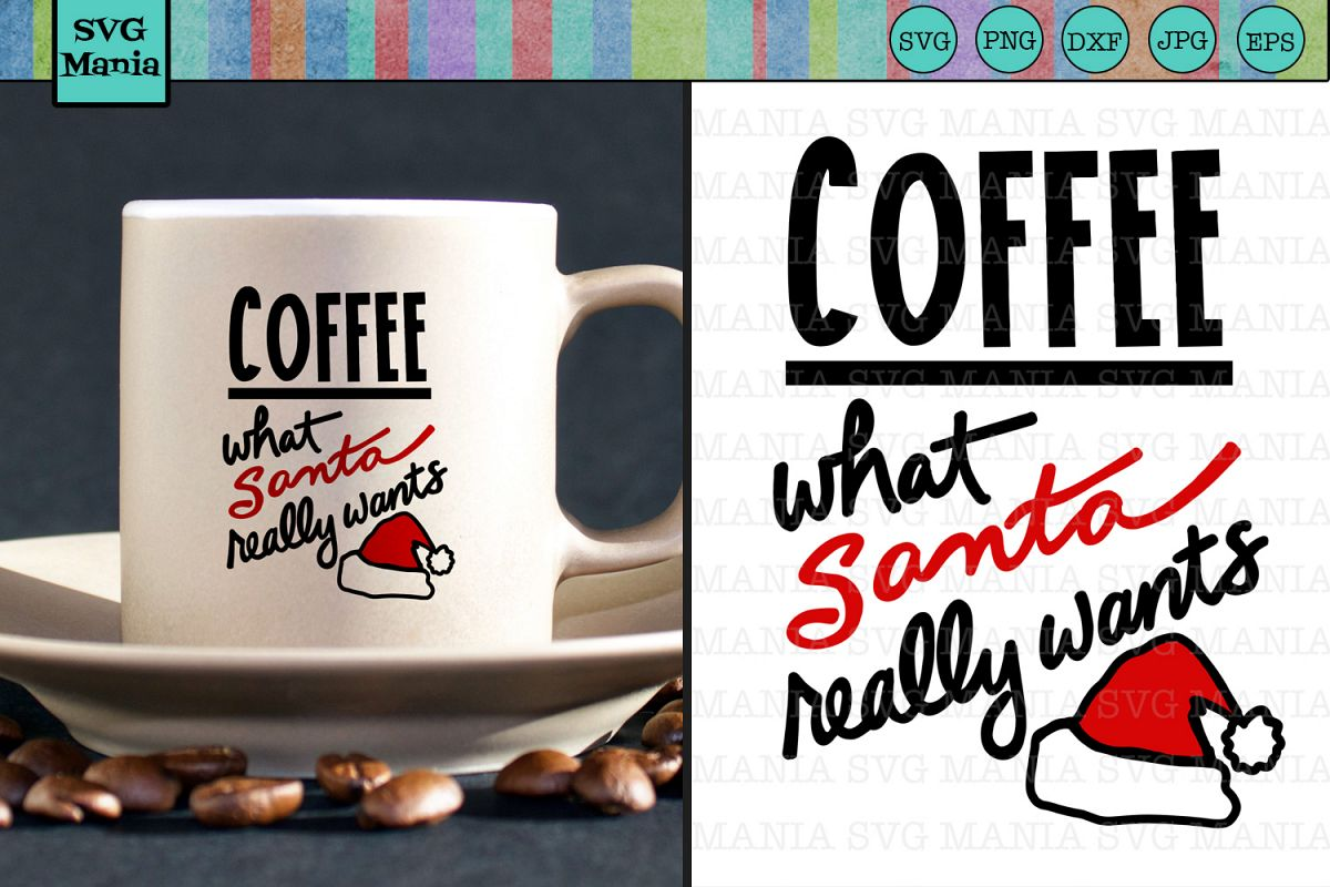 Santa Wants Coffee SVG File, Funny Christmas Coffee SVG File example image 1