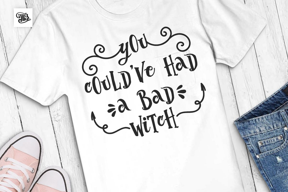 You could've had a bad witch example image 1