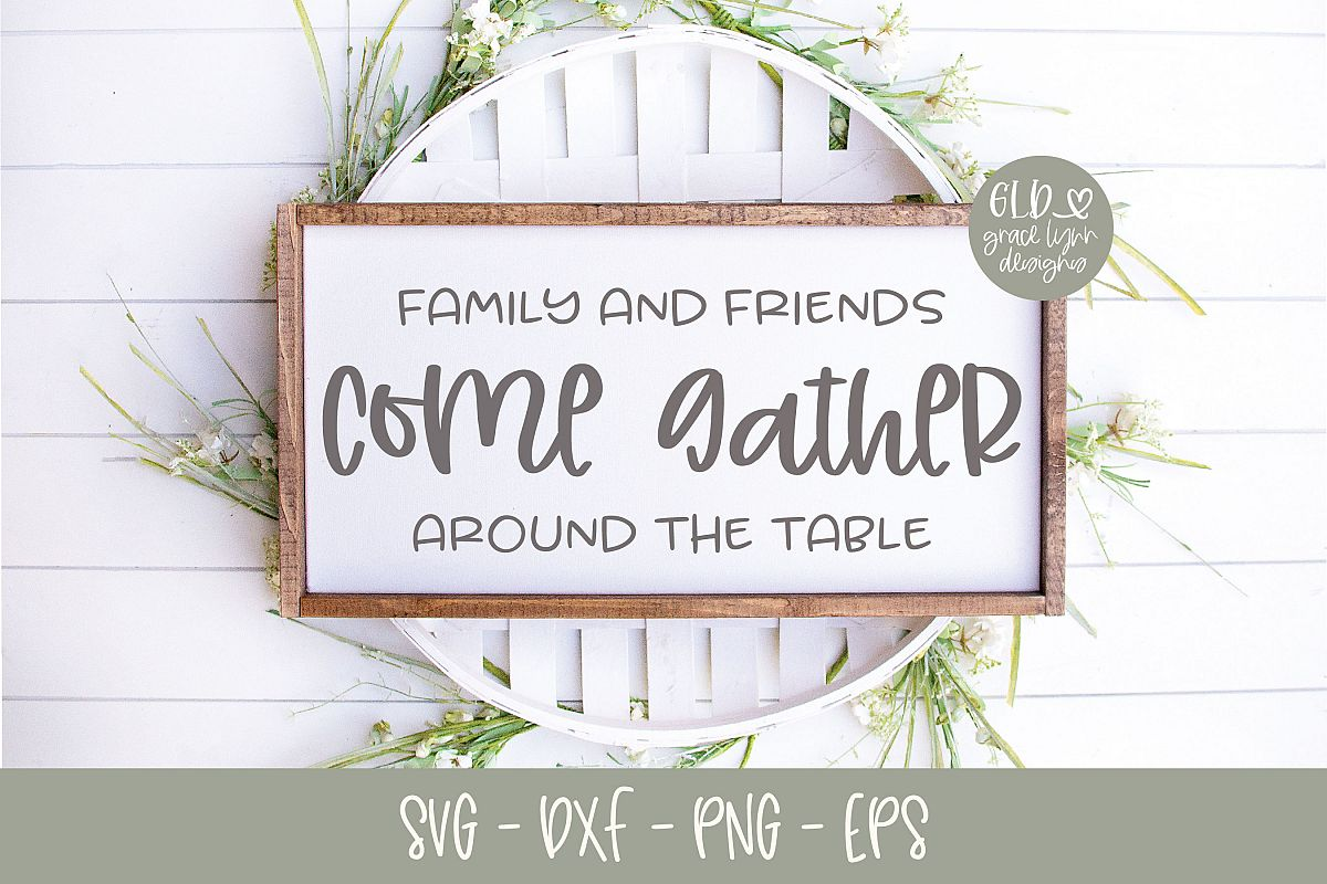 Family and Friends Come Gather Around The Table - SVG example image 1