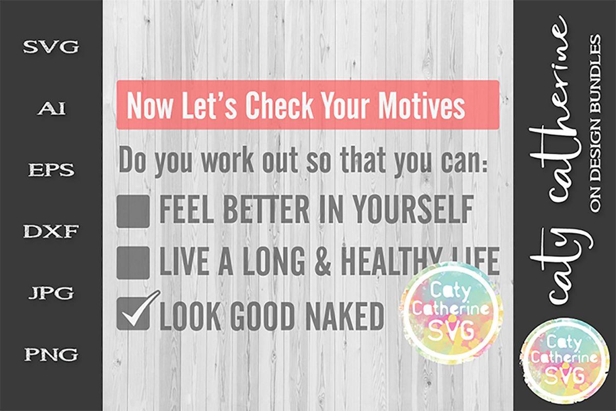 Workout Motives Look Good Naked SVG Fitness Gym File example image 1