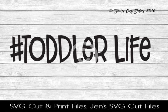 Toddler Life SVG Cut File example image 1