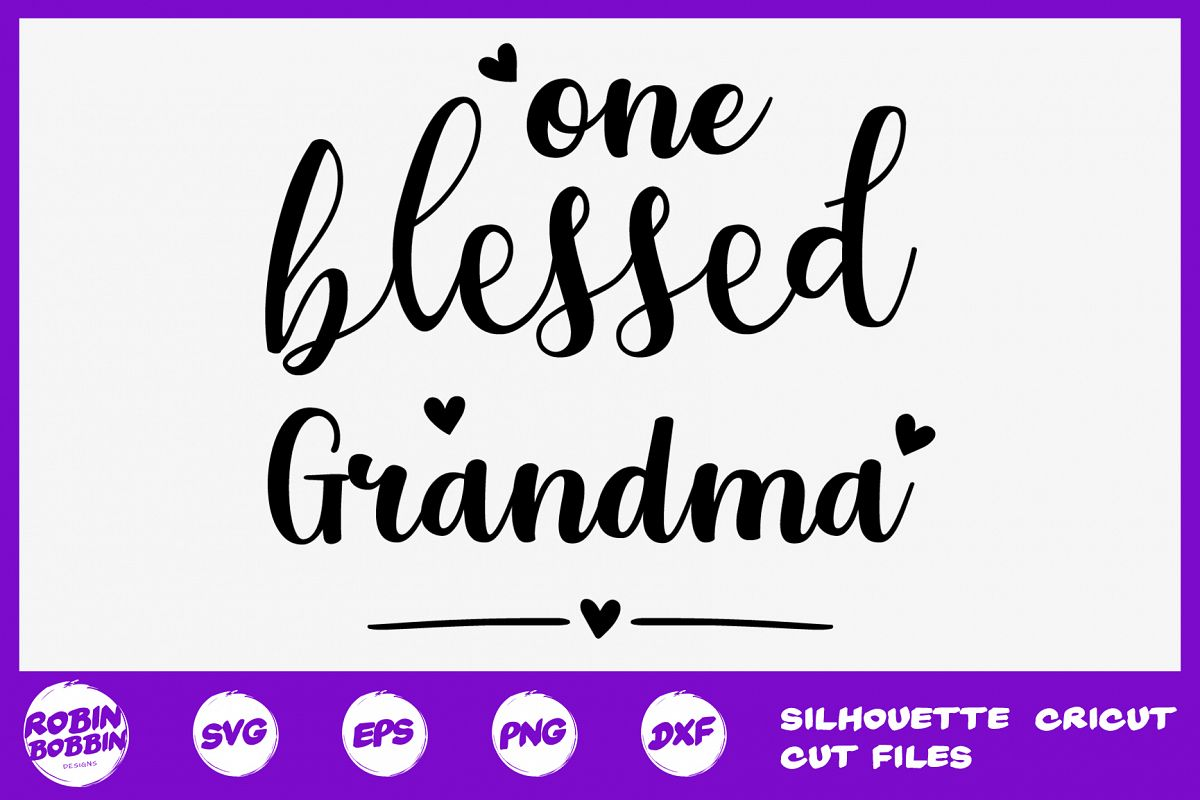 One Blessed Grandma svg - Grandmother SVG DXF PNG EPS Crafts example image 1